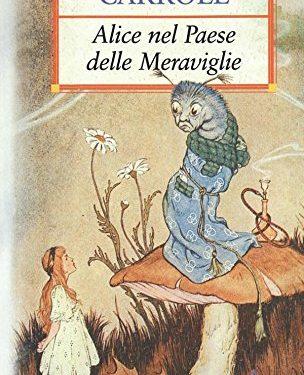 Consiglio di lettura – Alice nel paese delle meraviglie di Lewis Carroll