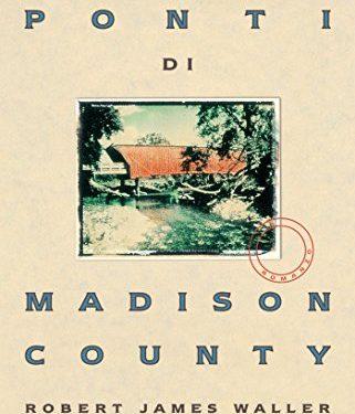 Consiglio di lettura – I ponti di Madison County – Robert James Waller
