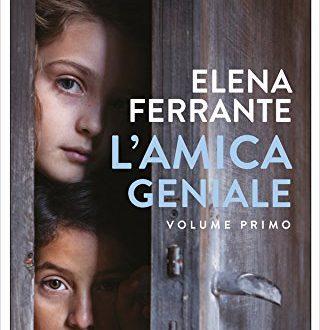 Il blog consiglia: L'amica geniale – Elena Ferrante