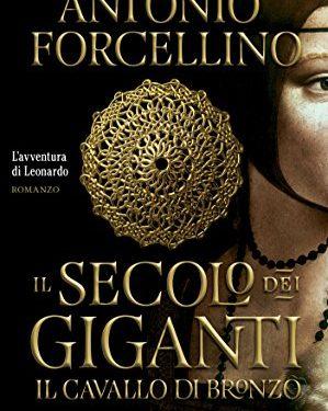 Il secolo dei giganti. Il cavallo di bronzo – Antonio Forcellino