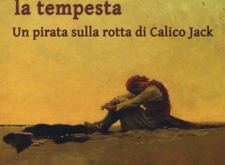 Dove Aspetta la tempesta. Un pirata sulla rotta di Calico Jack – Carla Marcone