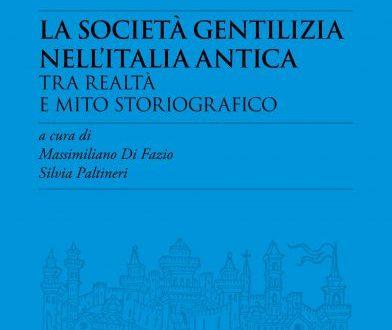 LA SOCIETÀ GENTILIZIA NELL'ITALIA ANTICA TRA REALTÀ E MITO STORIOGRAFICO