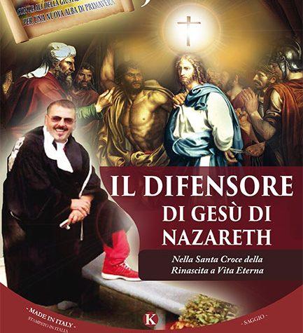 Il Difensore di Gesù di Nazareth – Nella Santa Croce della Rinascita a Vita Eterna