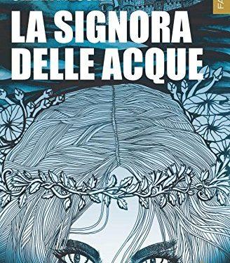 Segnalazione: La signora delle acque – Silvia Messa