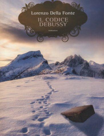 Il codice Debussy  – Lorenzo Della Fonte  pubblicato da Elliot Edizioni