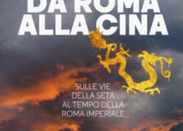Da Roma alla Cina. Sulle vie della seta al tempo della Roma imperiale -Jean-Noel Robert  pubblicato da LEG Edizioni