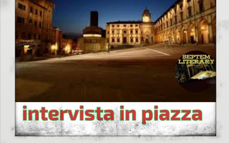 #intervista in piazza dell'08/07/2019