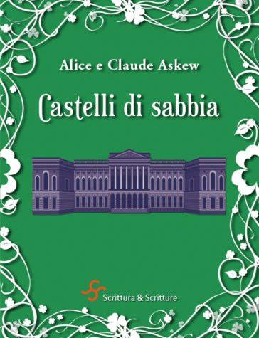 Castelli di sabbia – Alice e Claude Askew (traduttore Sabina Ferri) – VociRiscoperte – S&S