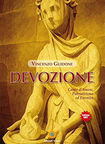 Devozione. Canto d'amore, patriottismo ed eternità di Vincenzo Guidone
