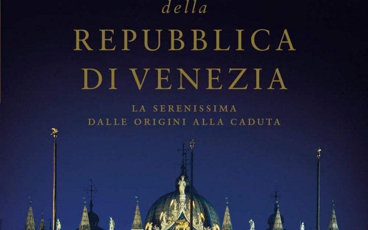 Storia della Repubblica di Venezia. La Serenissima dalle origini alla caduta di Riccardo Calimani