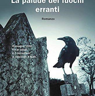 La palude dei fuochi erranti – Eraldo Baldini