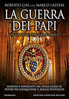 La guerra dei papi   di Roberto Ciai  Marco Lazzeri