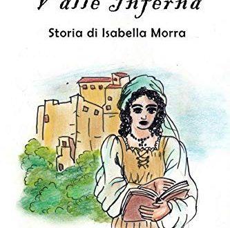 Valle inferna. Storia di Isabella Morra di Monica Maratta