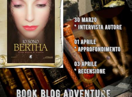 #bookblogadventure. Io sono Bertha. Prima regina di Francia Intervista a Mauro Trivelli