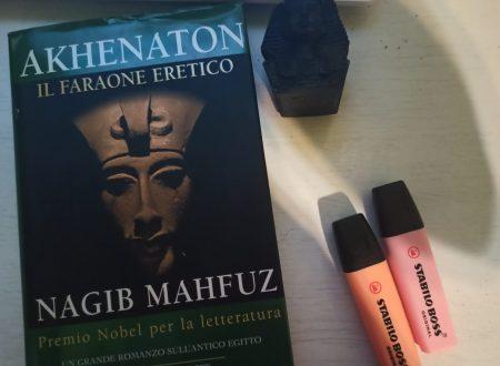 Akhenaton. Il faraone eretico di Nagib Mahfuz (Autore), C. Palmarini (Traduttore)