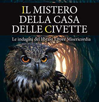 Il mistero della casa delle civette di Francesco Morini , Max Morini