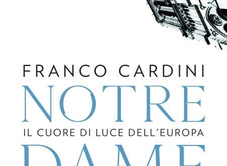 Notre Dame. Il cuore di luce dell'Europa di Franco Cardini