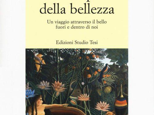 Il tempo della bellezza: Un viaggio attraverso il bello fuori e dentro di noi di Paola Giovetti