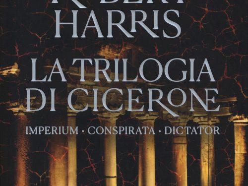 La trilogia di Cicerone: Imperium-Conspirata-Dicatator di Robert Harris