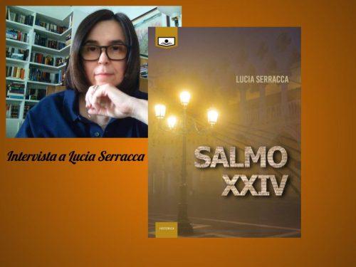 Salmo XXIV – Lucia Serracca – Intervista autrice