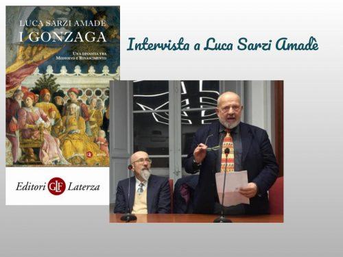 Intervista a Luca Sarzi Amadè – I Gonzaga. Una dinastia tra Medioevo e Rinascimento – Editore Laterza