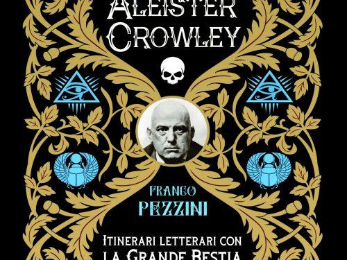 Le nozze alchemiche di Aleister Crowley. Itinerari letterari con la grande bestia di Franco Pezzini
