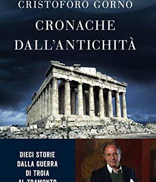 Cronache dall'antichità. Dieci storie dalla guerra di Troia al tramonto degli dei di Cristoforo Gorno