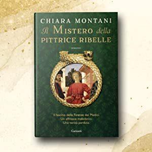 Il mistero della pittrice ribelle  di Chiara Montani