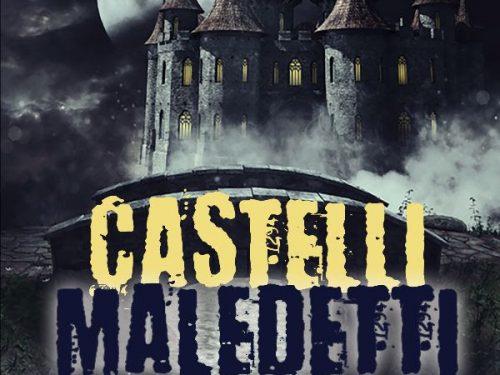 Castelli Maledetti, di AA.VV.. A cura diAngelo Marenzana.
