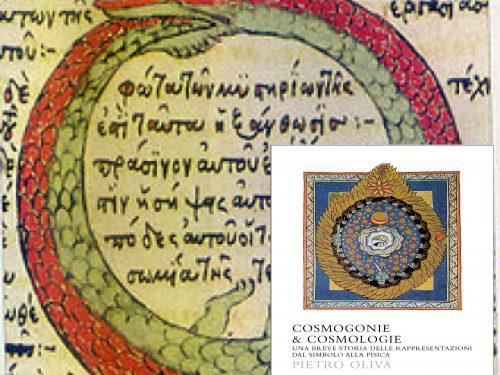 Cosmogonie & cosmologie. Una breve storia delle rappresentazioni dal simbolo alla fisica di Pietro Oliva
