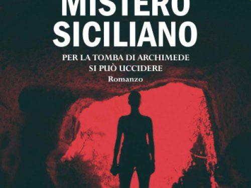 Mistero siciliano: Per la tomba di Archimede si può uccidere – di Annalisa Stancanelli