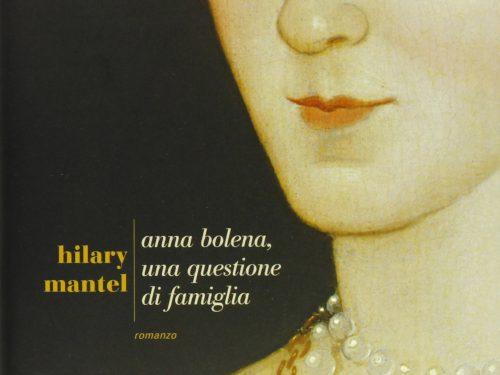 Anna Bolena, una questione di famiglia Hilary Mantel