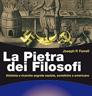 La Pietra dei Filosofi- Alchimia e ricerche segrete naziste, sovietiche e americane di Joseph P. Farrell