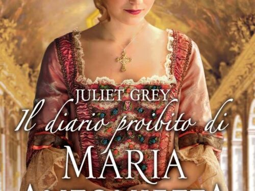 Il diario proibito di Maria Antonietta – Juliet Grey. #letturacondivisa