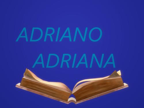 Adriano, Adriana: significato e origini