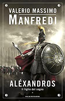 #letturacondivisa. Aléxandros – 1. Il figlio del sogno di Valerio Massimo Manfredi