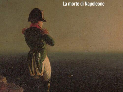 Ei fu. La morte di Napoleone di Vittorio Criscuolo